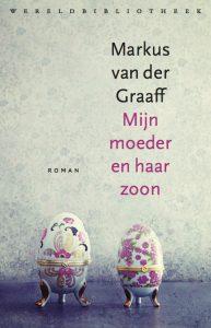 omslag van de roman Mijn moeder en haar zoon - Markus van der Graaff